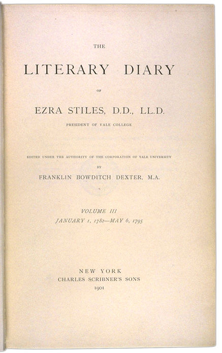 The Literary Diary of Ezra Stiles, Vol. 3 Title page. Choose 'View Text' (at top) for faster download.